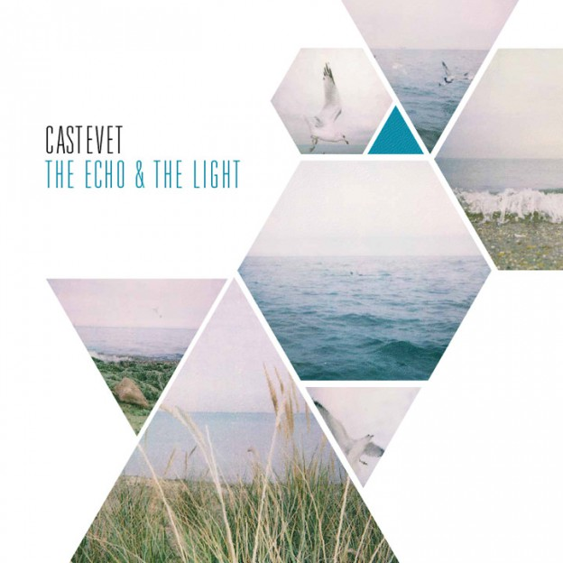CSTVT(Castevet) – The Echo & The Light