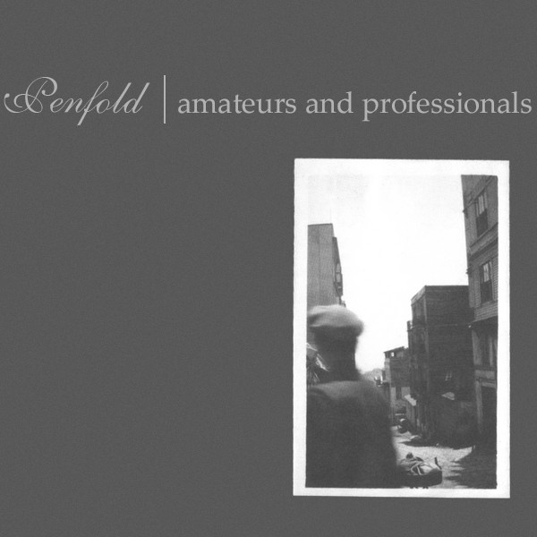 Penfold – Amateurs And Professionals